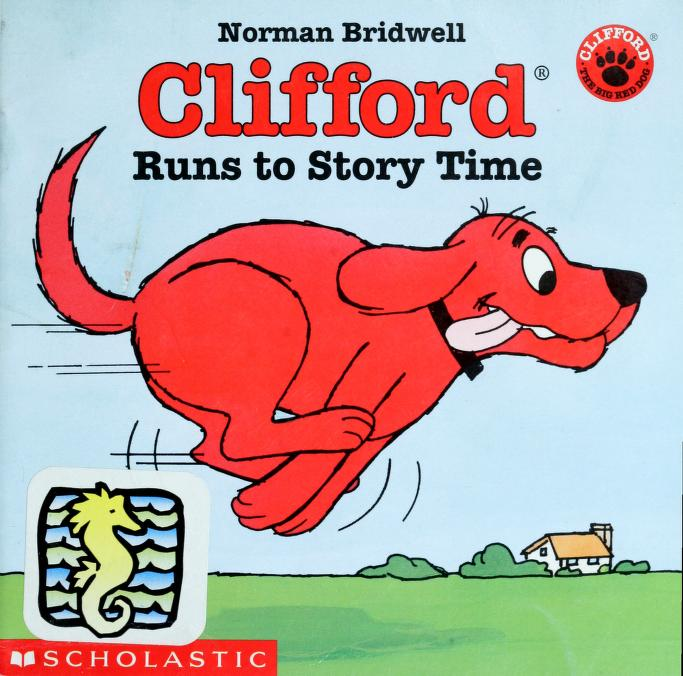 Clifford Runs to Story Time (Clifford the Big Red Dog) by Norman Bridwell