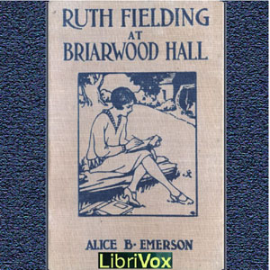 Ruth Fielding at Briarwood Hall(7400) by Alice B. Emerson audiobook cover art image on Bookamo