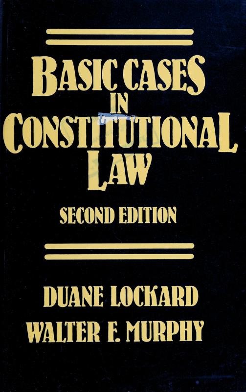 Basic cases in constitutional law by Duane Lockard