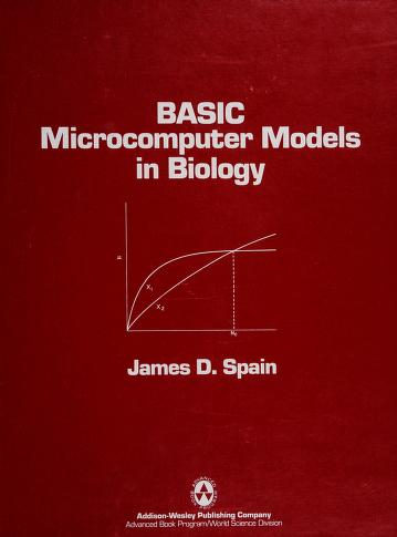 Cover of: BASIC microcomputer models in biology | James D. Spain