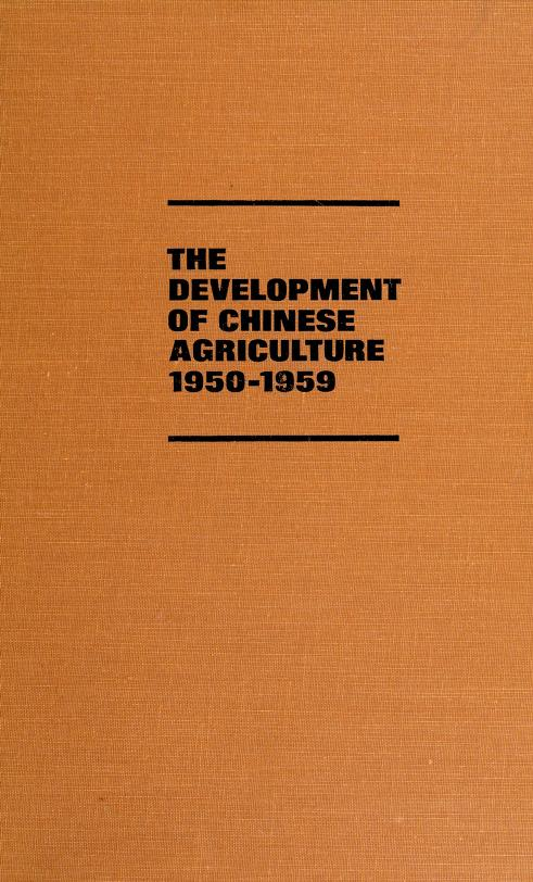 DEVEL OF CHINESE AGRICULT (Illinois studies in the social sciences) by Peter Schran