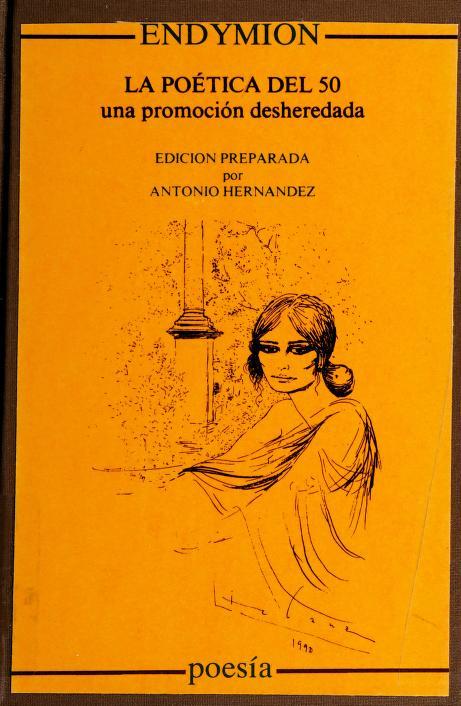 La poética del 50 by Angel González ... [et al.] ; edición preparada por Antonio Hernández.