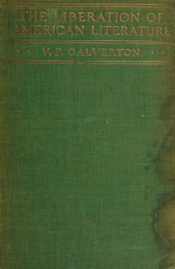 Cover of: The liberation of American literature   V. F. Calverton