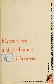Cover of: Measurement and evaluation in the classroom | Clarence H. Nelson