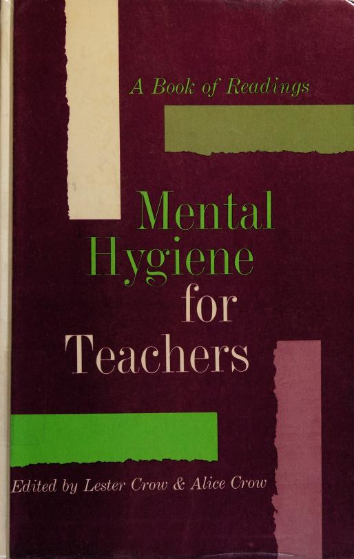 Mental hygiene for teachers by Lester Donald Crow