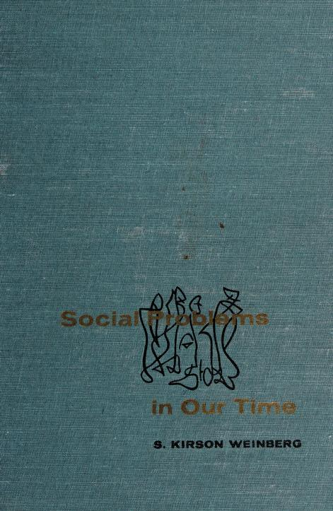 Social problems in our time by Samuel Kirson Weinberg